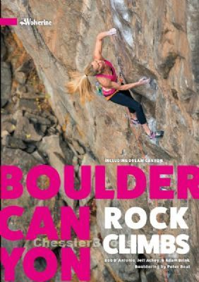 BOULDER CANYON ROCK CLIMBS Bob D'Antonio 2017 3rd edition