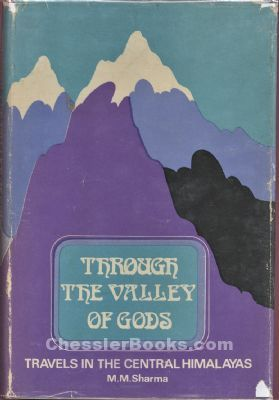 THROUGH THE VALLEY OF THE GODS: TRAVELS IN THE CENTRAL