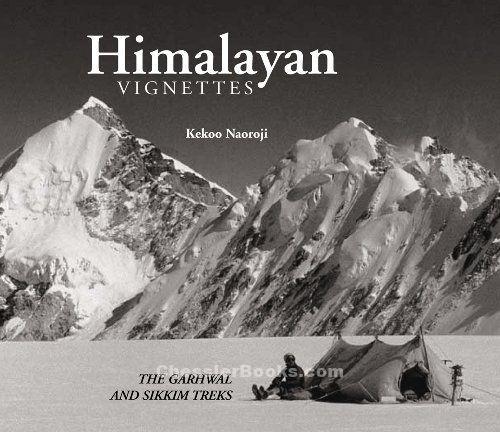 HIMALAYAN VIGNETTES: THE GARHWAL AND SIKKIM TREKS (Naoroji